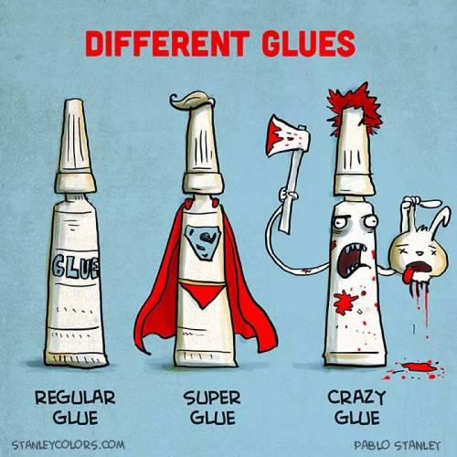 We use a lot of Crazy Glue!